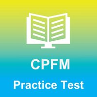 CPFM Exam Prep 2017 Edition