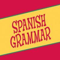 Spanish Grammar - Basic and advanced lessons
