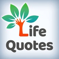 Life Quotes - Inspirational Wisdom for Happy Days