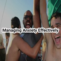 Managing anxiety effectively