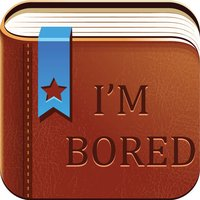 What Should I Do - Broad and Hilarious Activities For the Jaded and Unmotivated