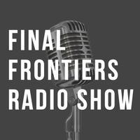 Final Frontiers Radio Show