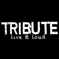 Tribute live & loud