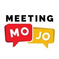 Meeting MOJO