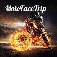 MotoFaceTrip