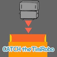 catch the timiRobo