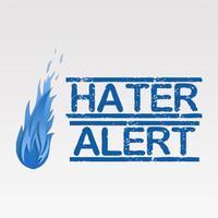 HATER ALERT