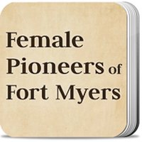 Female Pioneers of Fort Myers