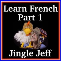 Learn French Language App - Part 1 with Jingle Jeff ( French words for KS1 and KS2 )