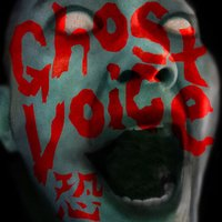Ghostly Voice