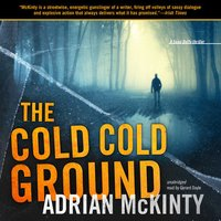 The Cold Cold Ground (by Adrian McKinty)
