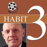 Habit 3 (with Video)