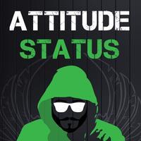 Attitude status, Latest& best message for whatsapp