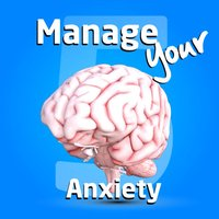 Manage your Anxiety Five