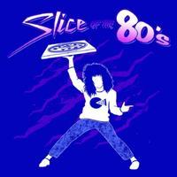 Slice of the 80's