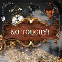 No Touchy