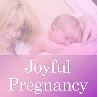 Joyful Pregnancy by Glenn Harrold & Janey Lee Grace: Pregnancy Advice & Self-Hypnosis Relaxation