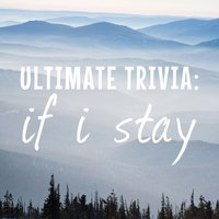 Ultimate Trivia for if i stay
