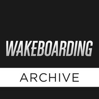 WAKEBOARDING Mag Archive