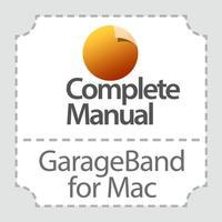 Complete Manual: GarageBand Edition