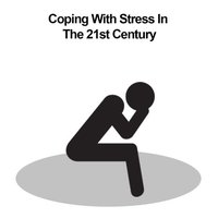 Coping With Stress In The 21st Century 1