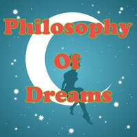 Philosophy & Meaning of Dreams