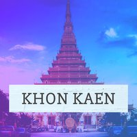Khon Kaen Travel Guide