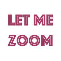 Let Me Zoom