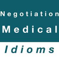 Negotiation & Medical idioms