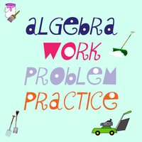 Algebra Work Problem Practice