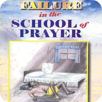 Failure in the School of Prayer