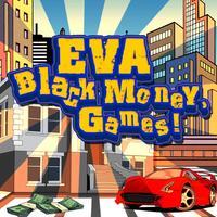 EVA Black Money Games