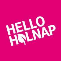 HELLO HOLNAP!