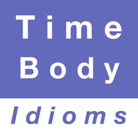 Time & Body idioms