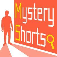 Mystery Shorts