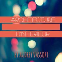 Architecte d'intérieur By Audrey Vassort