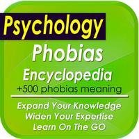 Phobiopedia: The Phobia Encyclopedia (+500 concepts)