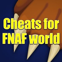 Cheats guide for FNAF World