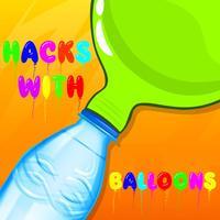 Balloon Hacks And Tricks