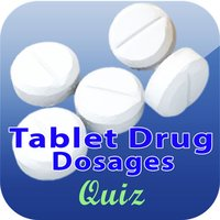 Tablet Drug Dosages Quiz