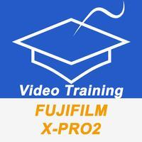 Pro Videos Training For Fujifilm X-Pro2