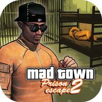 Prison Escape 2 Mad Town