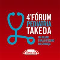 4º Fórum de Pediatria Takeda