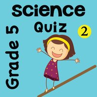 5th Grade Science Quiz # 2 for home school and classroom