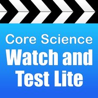 Core Science: Watch and Test Lite