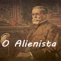 O Alienista de Machado de Assis