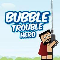 Bubble Trouble Hero