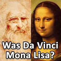 Was Leonardo Da Vinci The Mona Lisa?