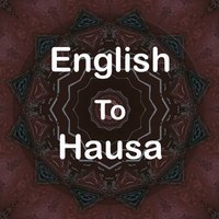 English To Hausa Translator Offline and Online