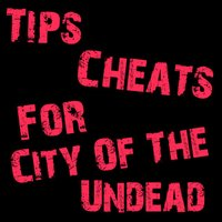Cheats Tip For City Of The Undead